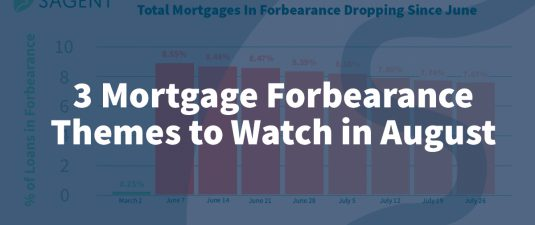 3 Mortgage Forbearance Themes to Watch in August